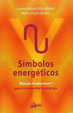 SIMBOLOS ENERGETICOS. METODO PRANEOHOM PARA LIBERAR TU ENERGIA