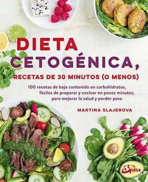 DIETA CETOGENICA. RECETAS DE 30 MINUTOS O MENOS
