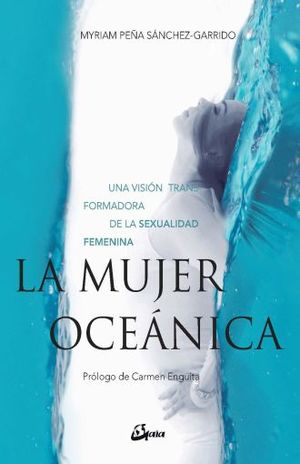 MUJER OCEANICA, LA. UNA VISION TRANSFORMADORA DE LA SEXUALIDAD FEMENINA