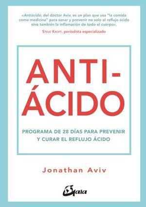 ANTIACIDO. PROGRAMA DE 28 DIAS PARA PREVENIR Y CURAR EL REFLUJO ACIDO