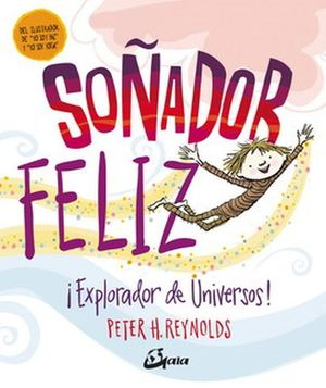 SOÑADOR FELIZ. EXPLORADOR DE UNIVERSOS / PD.