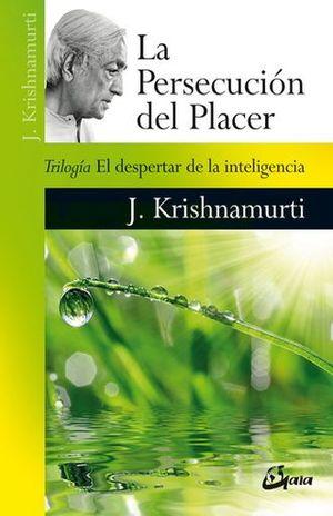 PERSECUCION DEL PLACER, LA. TRILOGIA EL DESPERTAR DE LA INTELIGENCIA