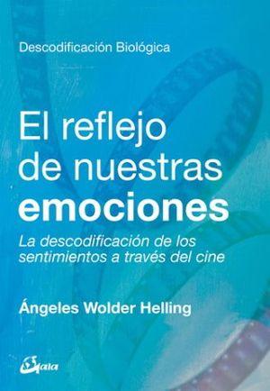 REFLEJO DE NUESTRAS EMOCIONES, EL. LA DESCODIFICACION DE LOS SENTIMIENTOS A TRAVES DEL CINE