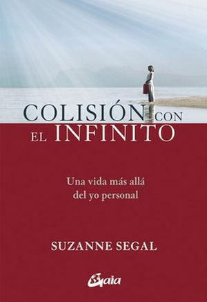 COLISION CON EL INFINITO. UNA VIDA MAS ALLA DEL YO PERSONAL
