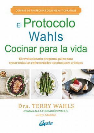 El Protocolo Wahls. Cocinar para la vida. El revolucionario programa paleo para tratar todas las enfermedades autoinmunes crónicas