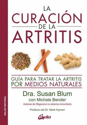 La curación de la artritis. Guía para tratar la artritis por medios naturales