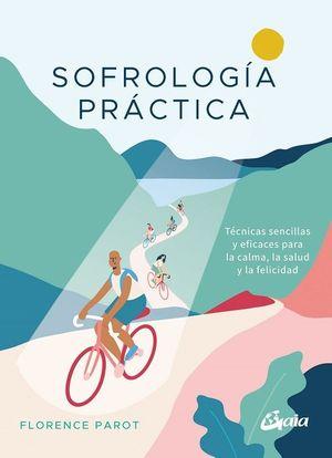 Sofrología práctica. Técnicas sencillas y eficaces para la calma, la salud y la felicidad