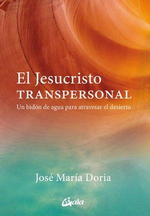 JESUCRISTO TRANSPERSONAL, EL. UN BIDON DE AGUA PARA ATRAVESAR EL DESIERTO