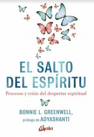 El salto del espíritu. Procesos y crisis del despertar espiritual