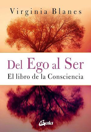 Del ego al ser. El libro de la consciencia