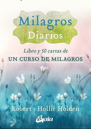 Milagros diarios. Libro y 50 cartas de un curso de milagros
