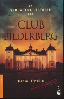 VERDADERA HISTORIA DEL CLUB BILDERBERG, LA
