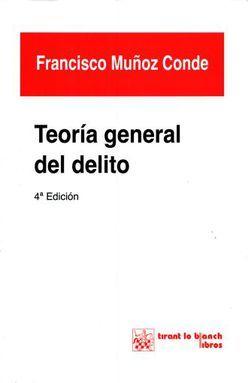 TEORIA GENERAL DEL DELITO / 4 ED.