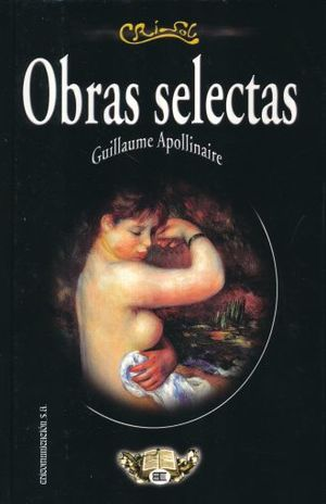 OBRAS SELECTAS GUILLAUME APOLLINAIRE / PD.