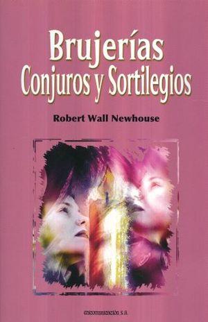 BRUJERIAS CONJUROS Y SORTILEGIOS