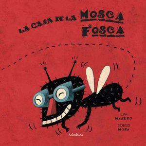 CASA DE LA MOSCA FOSCA, LA / PD.