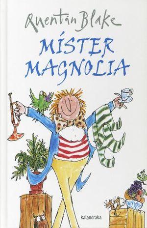 MISTER MAGNOLIA / PD.