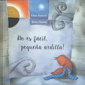 NO ES FACIL PEQUEÑA ARDILLA / PD.