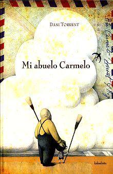 MI ABUELO CARMELO / PD.