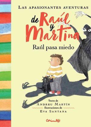 Las apasionantes aventuras de Raúl y Martina. Raúl pasa miedo / pd.