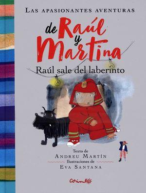 Las apasionantes aventuras de Raúl y Martina. Raúl sale del laberinto / pd.