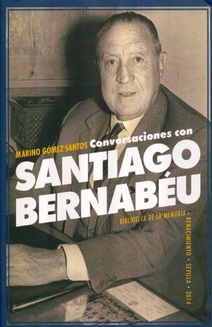CONVERSACIONES CON SANTIAGO BERNABEU