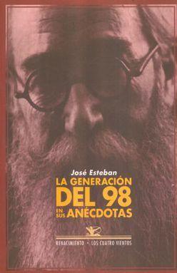 GENERACION DEL 98 EN SUS ANECDOTAS, LA