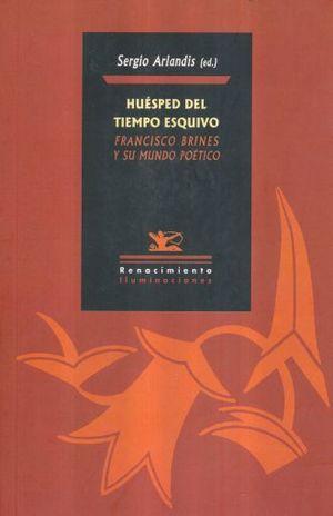 HUESPED DEL TIEMPO ESQUIVO FRANCISCO BRINES Y SU MUNDO POETICO
