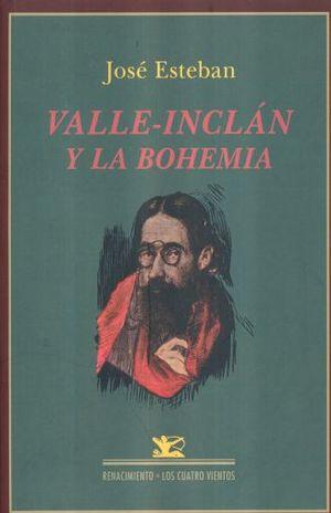 VALLE INCLAN Y LA BOHEMIA