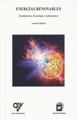 ENERGIAS RENOVABLES. FUNDAMENTOS TECNOLOGIAS Y APLICACIONES / PD.