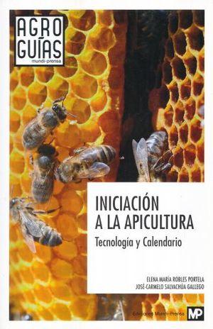 INICIACION A LA APICULTURA. TECNOLOGIA Y CALENDARIO