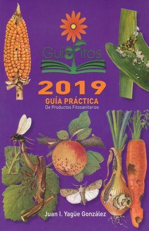 GUIAFITOS 2019. GUIA PRACTICA DE PRODUCTOS FITOSANITARIOS