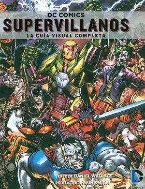 DC Comics Supervillanos. La guía visual completa / pd.