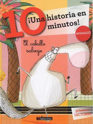 ¡Una historia en 10 minutos! Animales. El caballo salvaje