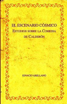 ESCENARIO COSMICO, EL. ESTUDIOS SOBRE LA COMEDIA DE CALDERON / PD.