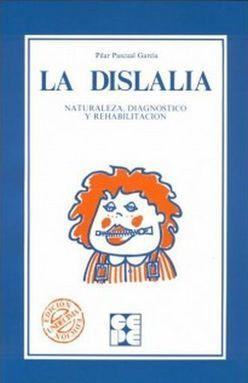 DISLALIA, LA. NATURA LEZA DIAGNOSTICO Y REHABILITACON / 13 ED.