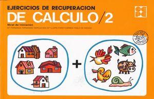 EJERCICIOS DE RECUPERACION DE CALCULO 2. NIVEL DE INICIACION