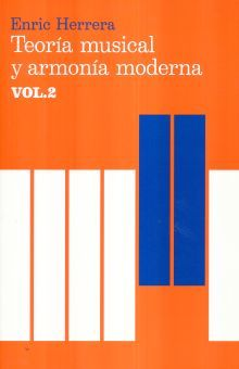 TEORIA MUSICAL Y ARMONIA MODERNA / VOL. 2