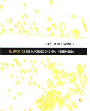 EJERCICIOS DE MACROECONOMIA INTERMEDIA