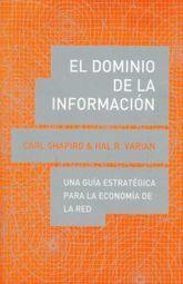 DOMINIO DE LA INFORMACION, EL. UNA GUIA ESTRATEGICA PARA LA ECONOMIA DE LA RED