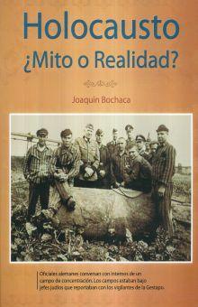 HOLOCAUSTO. MITO O REALIDAD / 4 ED.