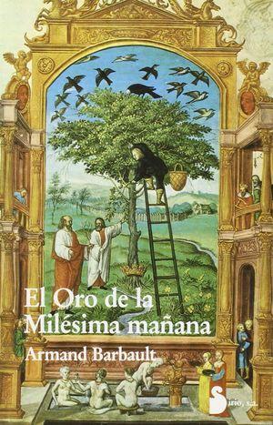 ORO DE LA MILESIMA MAÑANA, EL