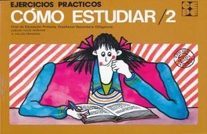 EJERCICIOS PRACTICOS COMO ESTUDIAR 2. FINAL DE EDUCACION PRIMARIA ENSEÑANZA SECUNDARIA OBLIGATORIA