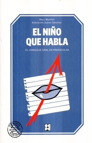 NIÑO QUE HABLA, EL. EL LENGUAJE ORAL EN PREESCOLAR