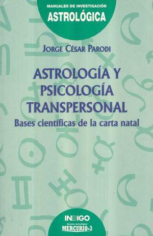 ASTROLOGIA Y PSICOLOGIA TRANSPERSONAL. BASES CIENTIFICAS DE LA CARTA NATAL