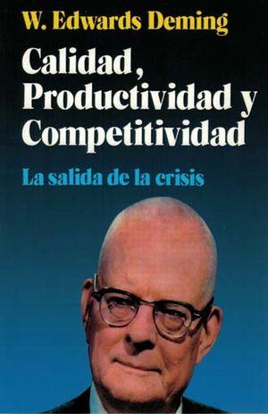 CALIDAD PRODUCTIVIDAD Y COMPETITIVIDAD. LA SALIDA DE LA CRISIS