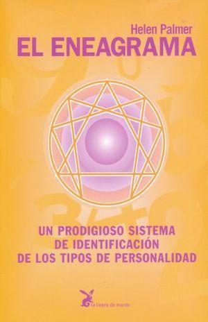 ENEAGRAMA, EL. UN PRODIGIOSO SISTEMA DE IDENTIFICACION DE LOS TIPOS DE PERSONALIDAD
