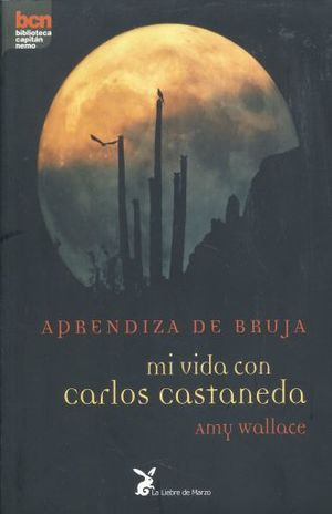 APRENDIZA DE BRUJA. MI VIDA CON CARLOS CASTANEDA