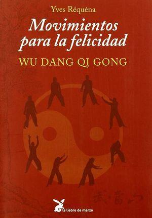 MOVIMIENTOS PARA LA FELICIDAD / WU DANG QI GONG