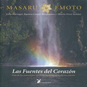FUENTES DEL CORAZON, LAS. GUIA DE LOS MANANTIALES CURATIVOS ESPAÑOLES DE TRADICION POPULAR